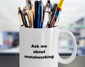 Metalworking mug