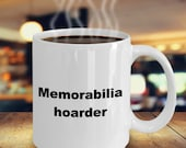 Memorabilia hoarder mug