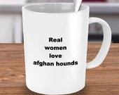 Real women love afghan hounds mug