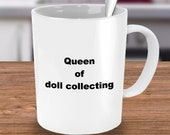 Queen of doll collecting mug