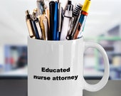 Educated nurse attorney mug