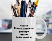 Retired fitness instructor mug