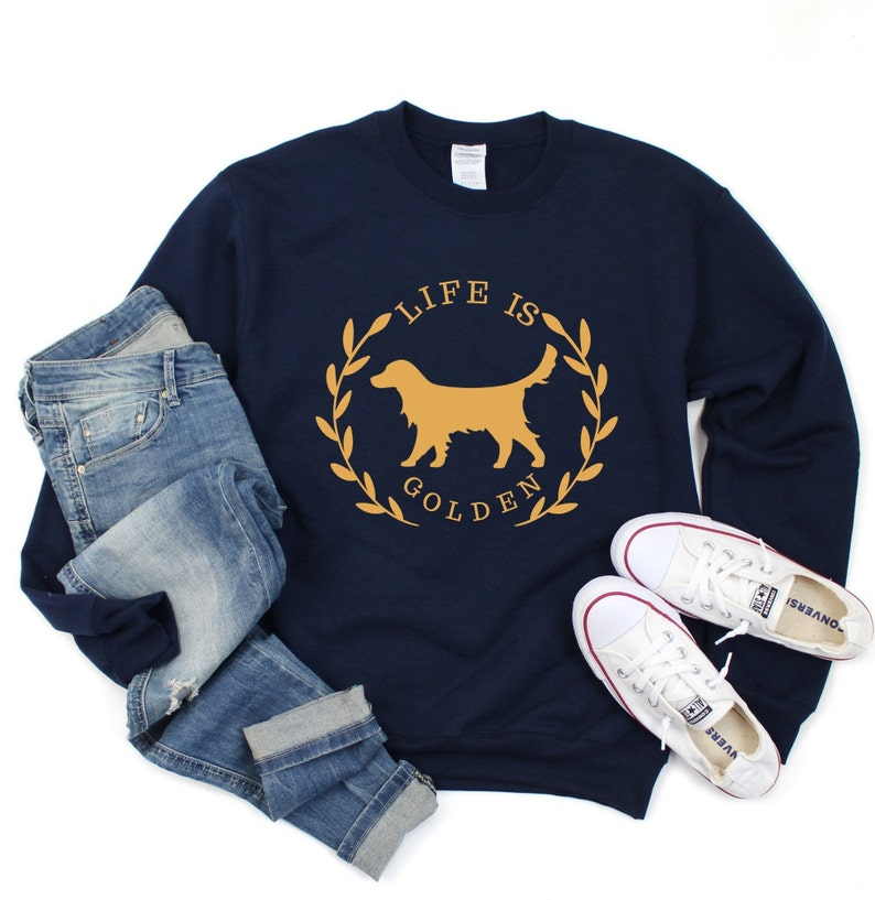 Gifts for Golden Retriever Owners - Life is Golden Navy sweatshirt.