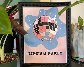 Life's a Party Print