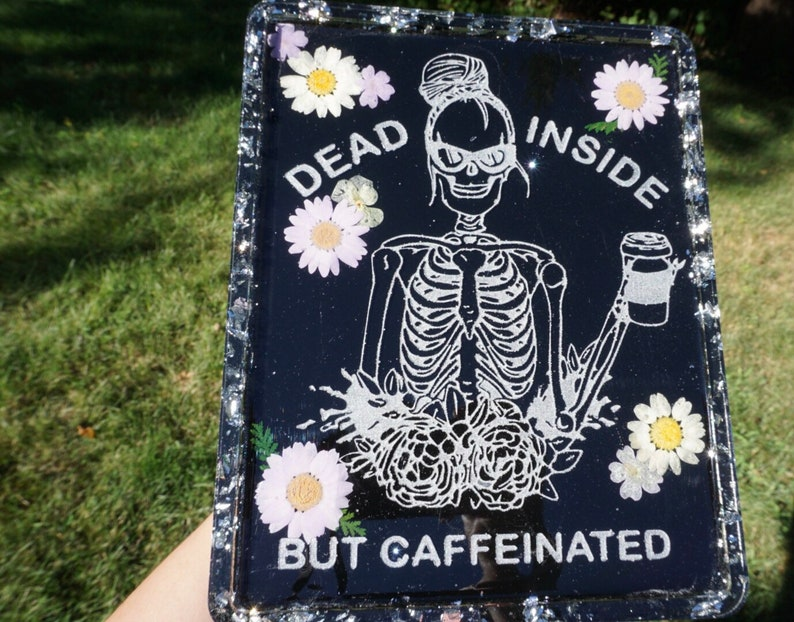 DEAD But CAFFEINATED Tray