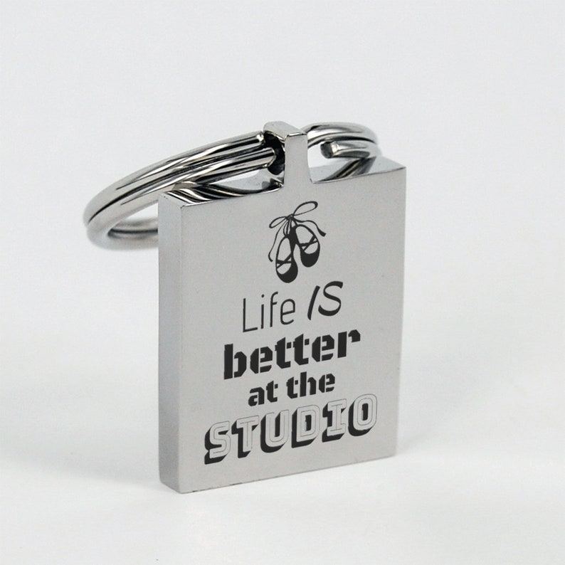 Life is better at the studio Dancer gift Great quality stainless steel or gold plated stainless steel gift Ballet keychain gift