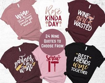 Wine Shirt | Girl Trip Shirt | Wine Tasting Shirt | Wine Tshirt | Wine Shirt for Women | Winery Bachelorette | Wine Tasting Party | Hoodie