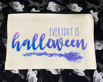 Halloween Makeup Bag, Witch Bag, Everyday is Halloween Bag, Canvas Case for Makeup, Cosmetics, Travel, Bag, Gifts, Craft Case, Holographic