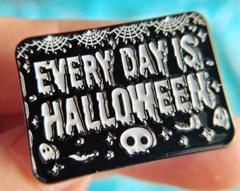 Everyday is Halloween Enamel Pin, Halloween Charm, Tim Burton Brooch, Horror Lapel, Holiday Clasp