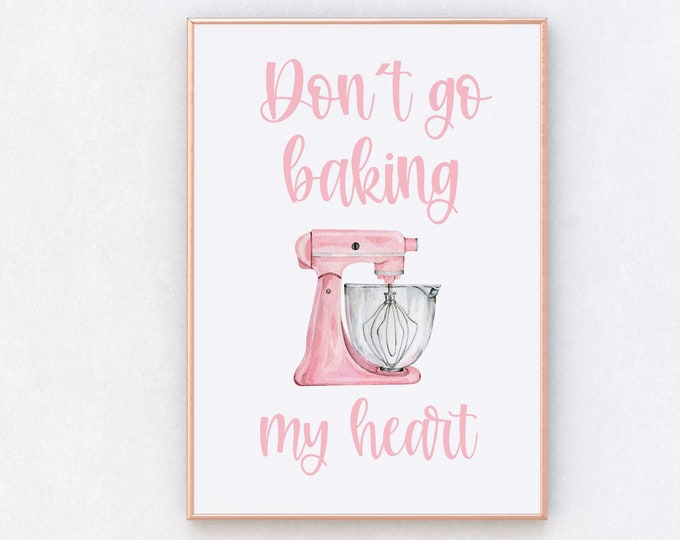 Dont Go Baking My Heart Kitchen Print, Digital Download