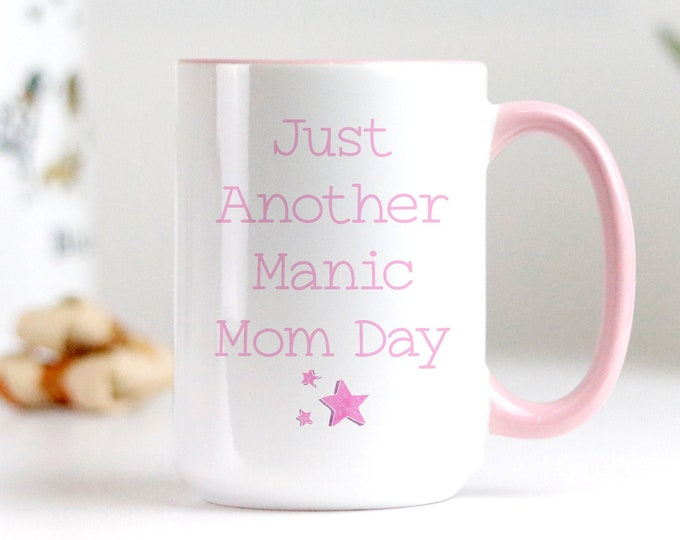 Just another manic mom day cofee mug, Free printable included!