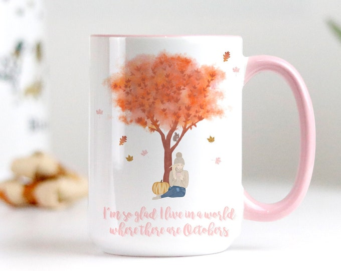 Im so glad I live in a world where there are Octobers Customizable mug, Sweater Weather Coffee Mug