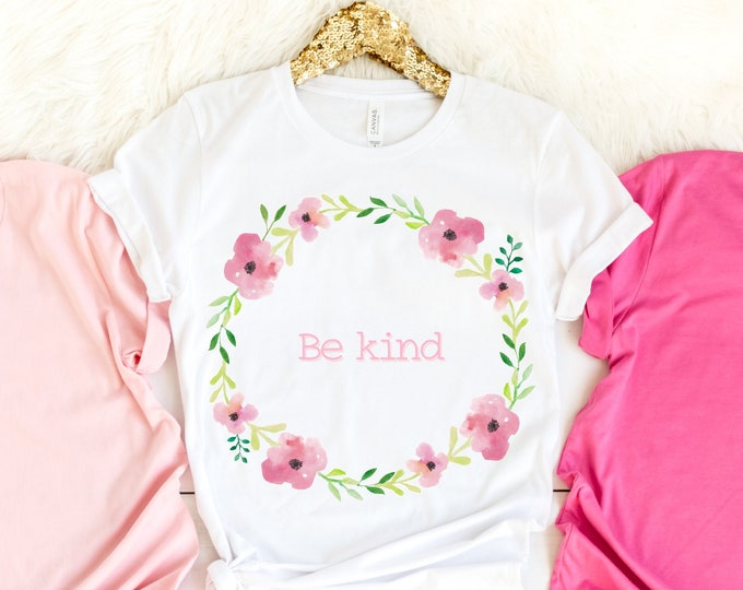 BE KIND Ladies Tee, Mothers Day Gift Idea, Watercolor Floral Wreath Illustration