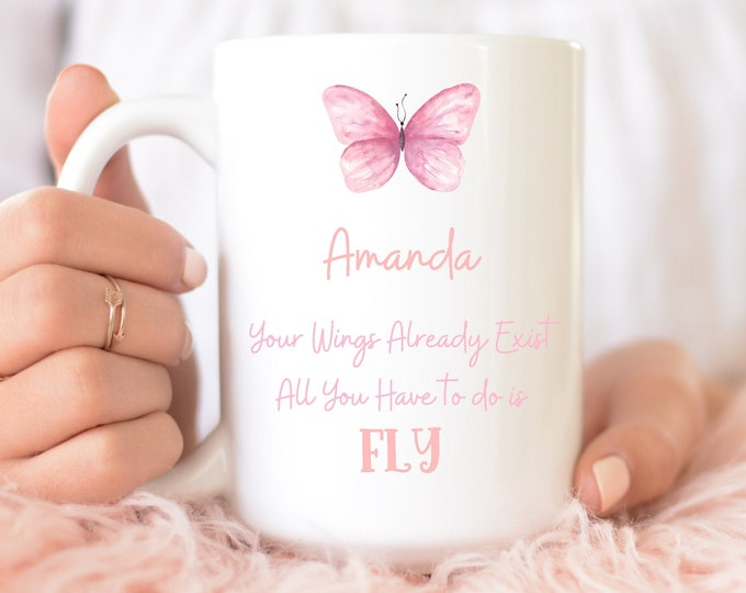 Customizabele Mug - Your Wings Already Exist All You Have to do is FLY