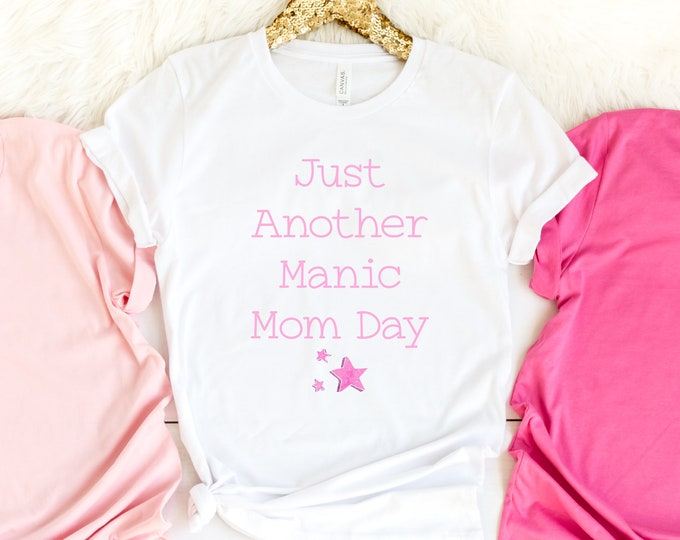 ust another manic mom day girly tshirt, Cute Mothers day gift idea, Boss Babe Apparel, Pastel Pink Aesthetic