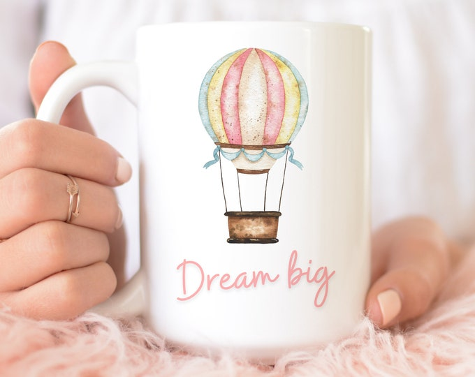 Dream Big Custom Coffee Mug Design, Hot Air Balloon Watercolour Illustration, Personalize with a name!
