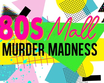 80s Mall Murder Madness an 80s-Themed Murder Mystery Party Game. Virtual or in Person. Instant Download PDFs and Videos from Broadway talent