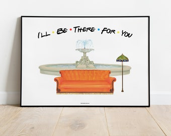 I'll Be There For You! Friends Couch, Friends Poster, Best Friends, Gift, Friends Fans, Friends Print, Friends.