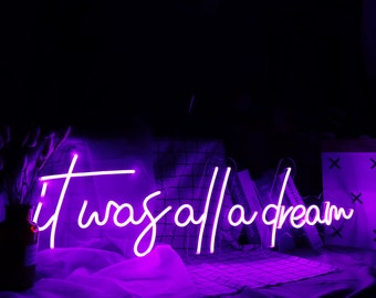 It Was All A Dream Neon Signs for Bedroom Decoration with Custom Neon Light Colors Led in Custom Light Neon Wall Decoration