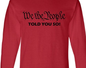 We The People - Told You So - Long Sleeve