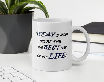 Best day of your life mug