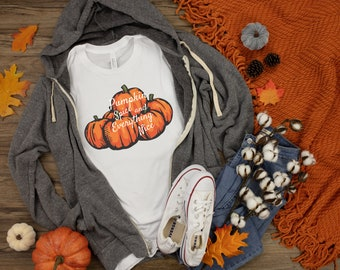 Pumpkin Spice & Everything nice, Fall Shirt, Womans fall shirt, Cute Fall Shirt, Fall y'all, gifts for mom, sister, long sleeve