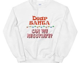 Funny Christmas sweatshirt, Dear Santa, Funny Christmas shirt, Gift for her, Great Christmas gift,