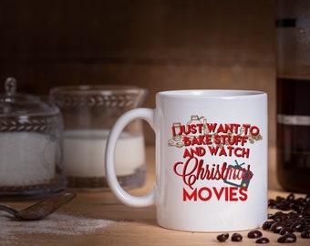 I just want to bake and watch Christmas Movies mug, Christmas mug, Baking mug, Sister mug, Friend mug, Mug for best friend
