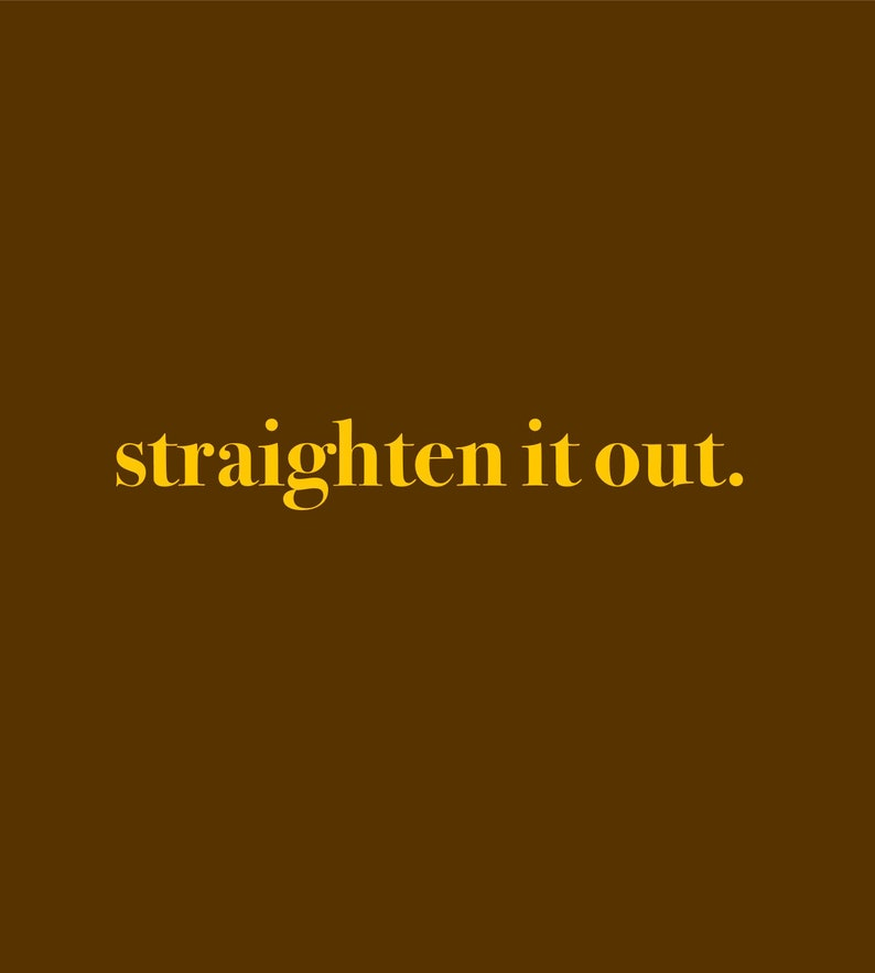 Straighten it Out
