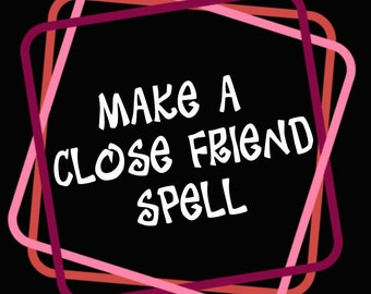 Become Close Friends Friendship Get More Friends Rid Loneliness Accept My Friend Add Add Me Spell Casting Book Of Shadows DIY