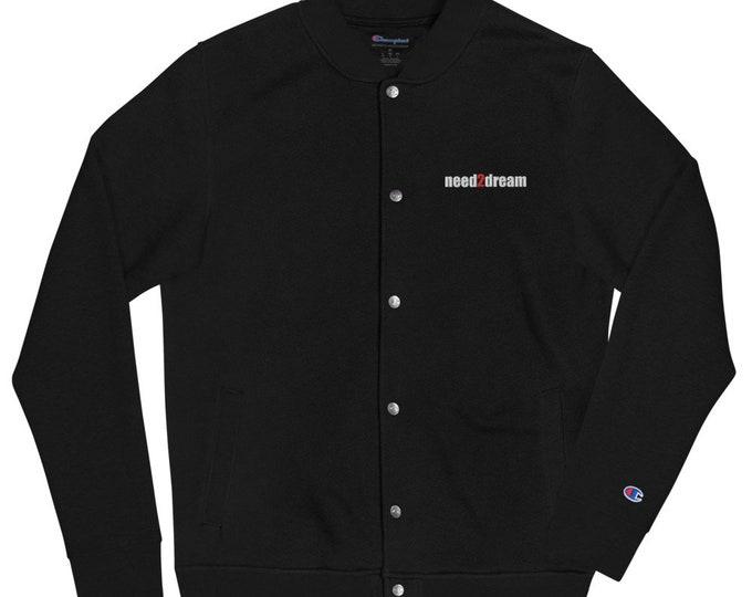need2dream original - embroidered champion bomber jacket