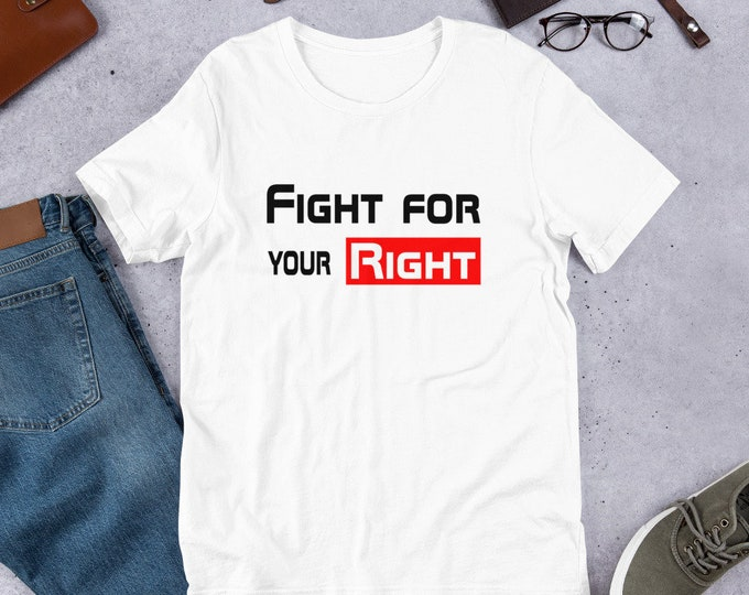 Fight for your Right - Short-sleeved Unisex T-Shirt