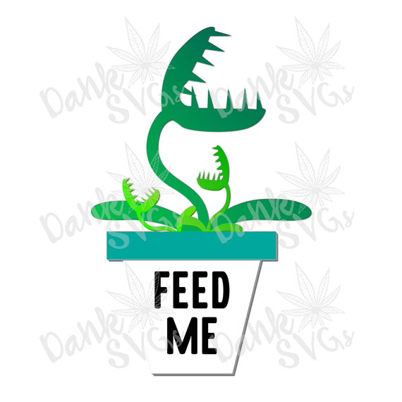 Feed Me /& Tell I/'m Pretty Venus Fly Trap Digital Cut File  Venus Fly Trap  SVG  Silhouette Cameo  Cricut Design Space