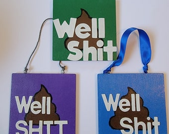 Well Shit Wood Sign Series - Blue, Green and Purple 4x4 Signs
