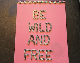 Oopsie - Be Wild and Free - Pink Wood Wall Sign