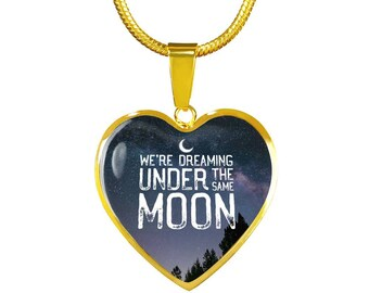 We're Dreaming Under The Same Moon