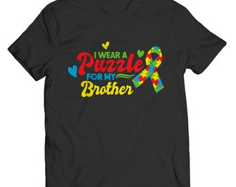 I Wear A Puzzle For My Brother  Autism Awareness