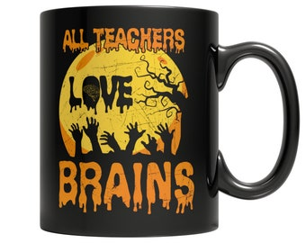 Halloween Gift for Teacher, Funny Halloween Coffee Cup, All Teachers Love Brain