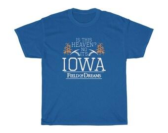 IOWA Is this Heaven Shirt, Field of Dreams shirt, IOWA shirt