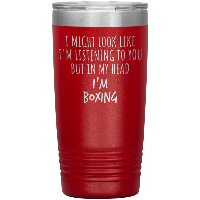 Boxing Mug I Might Look Like I/'m Listening To You but In My Head I/'m Boxing Laser Etched Tumbler Funny Tumblers