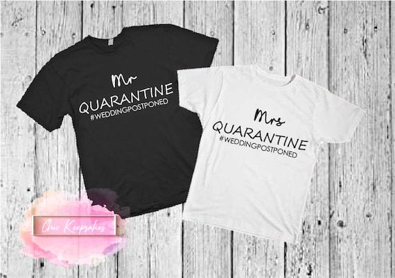 Bride and Groom Quarantine Shirts and Mrs Mr Wedding Postponed Tshirts Wedding Quarantine Shirts Quarantine Shirts