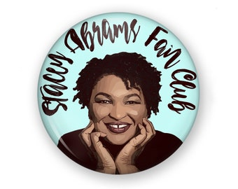 Stacey Abrams Fan Club Button or Magnet Color Choices, Stacey Abrams Pin, Female Heroes, Female Heroes, Election Pin