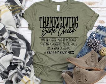 Side Chick Shirt, Thanksgiving Shirt, Funny Shirt, Adult Funny Shirt, Thanksgiving T-Shirt, Bestseller, Side Chick T-Shirt, Side Chicks
