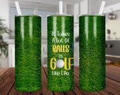 It Takes A Lot of Balls Golf, Sublimation, Straight Tapered, Waterslide, 20 oz Skinny,Tumbler, Digital, Design,PNG,Download,Template
