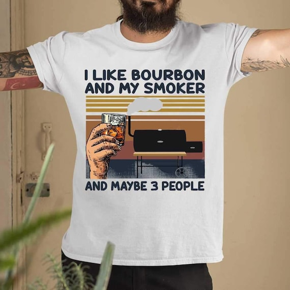 I Like Bourbon My Smoker And Maybe 3 People Wine Vintage Men/'s Cotton T-Shirt