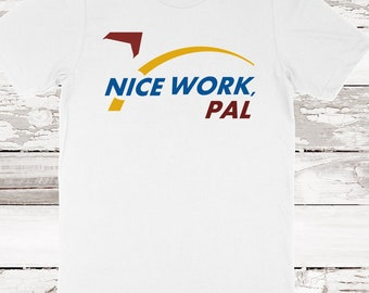 Soarin' Nice Work, Pal T-Shirt