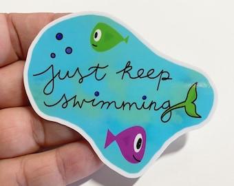 Vinyl Just Keep Swimming Sticker