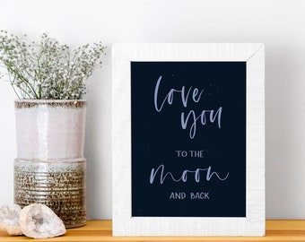 love you to the moon and back   printable art, digital download, calligraphy, wall decor, gallery wall, nursery art