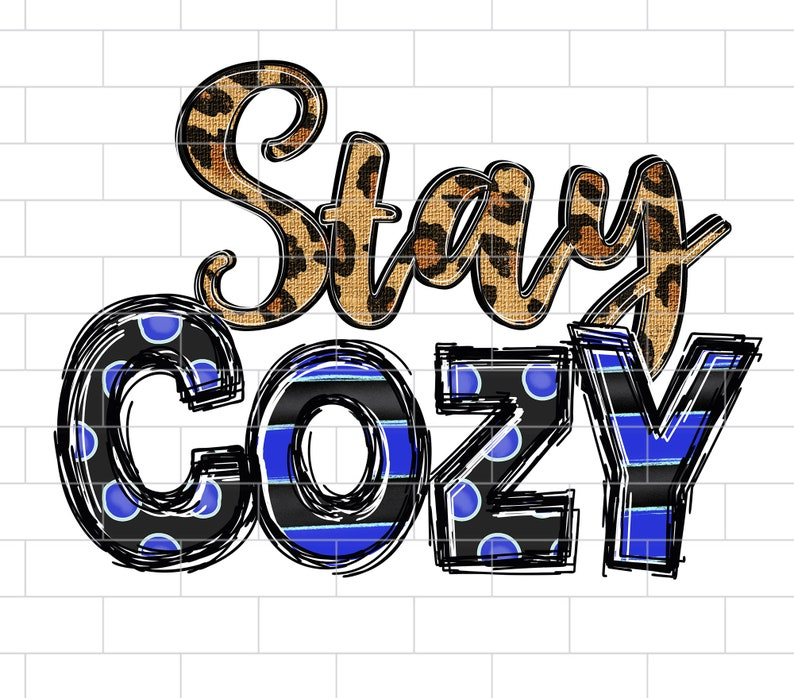 Stay Cozy PNG Stay Cozy Sublimation Design Downloads