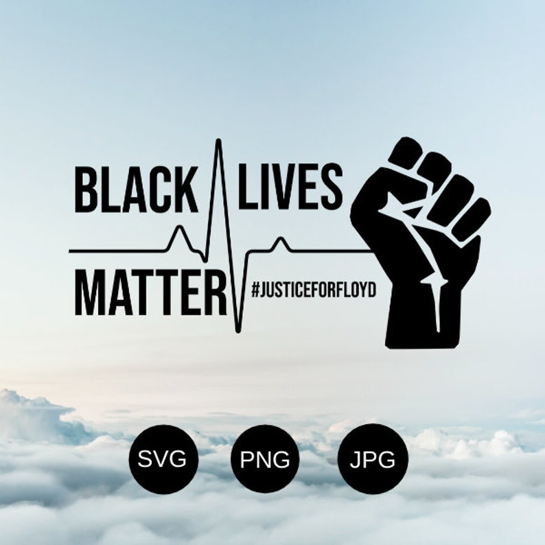 2020 svg black lives matter svg Black Lives Matter black fist  SVG blm png Heart beat svg blm  cut file